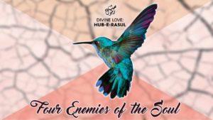 4 Four Enemies of the Soul Hub e Rasul Divine Love