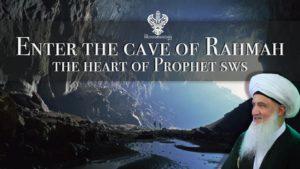 Enter the cave of rahmah Mawlana Shaykh Nurjan Prophet Muhammad (s)