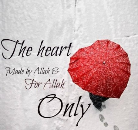 Heart made for allah only