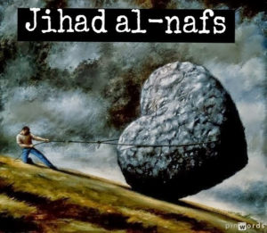 Jihad al Akbar Nafs Purify the Heart