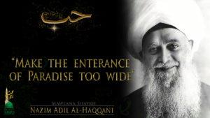 Make the enterance of Paradise too wide Shaykh Nazim