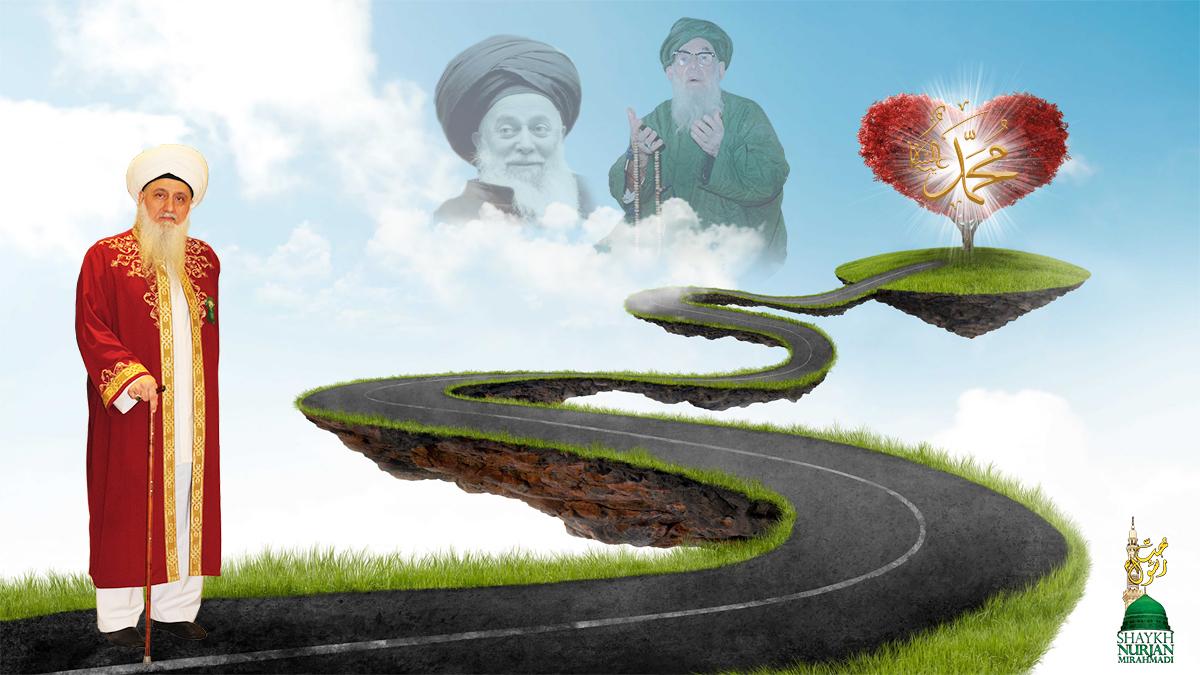 The Path of Love, Grandshaykh, Mawlana Shaykh Nazim, Mawlana Shaykh Nurjan Mirahmadi, heart, Prophet Muhammad (s)