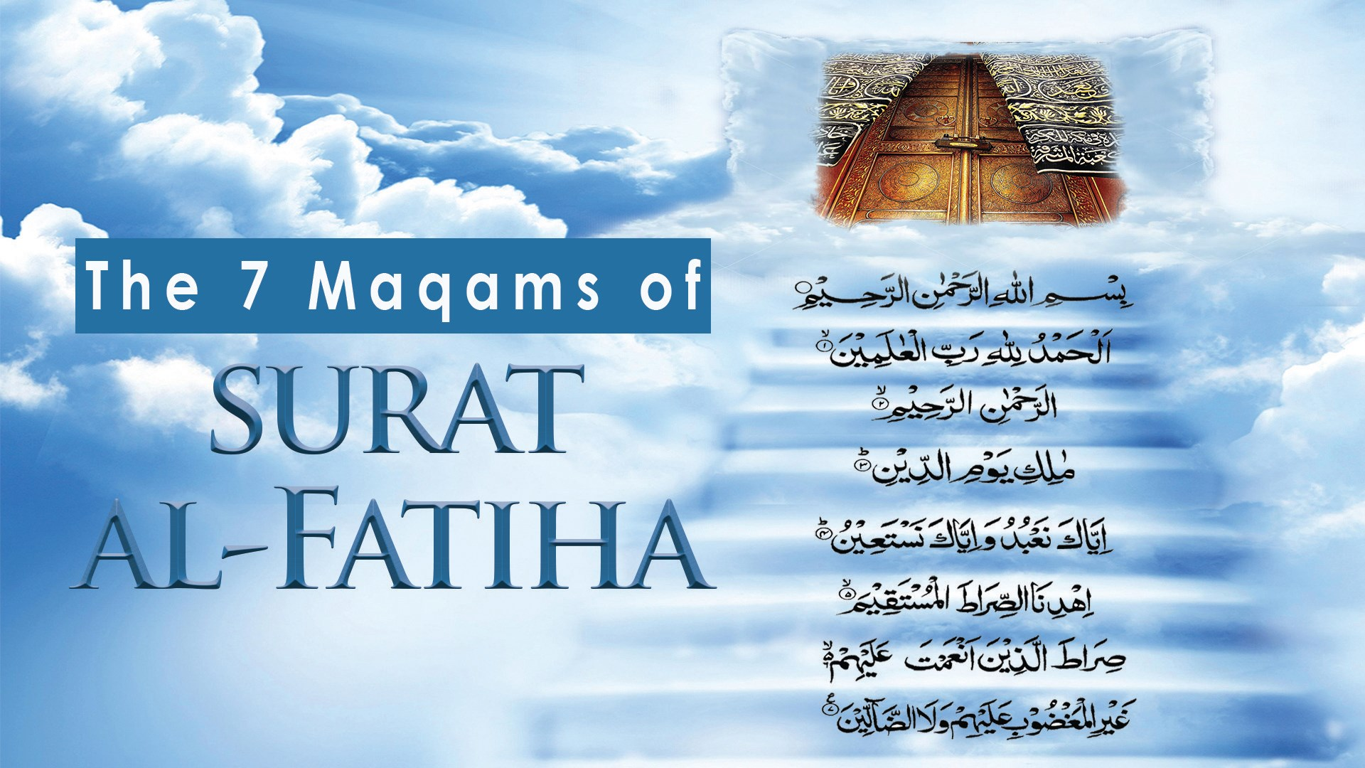 7 Maqams of Surah Fatiha A Believer Must Traverse – Part 1 سورہ فاتحہ کے 7 مقام...