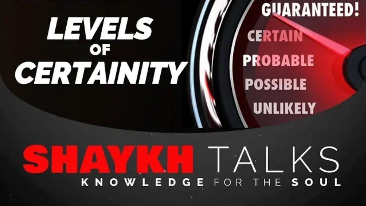 ShaykhTalks #15 - The 3 Levels of Certainty