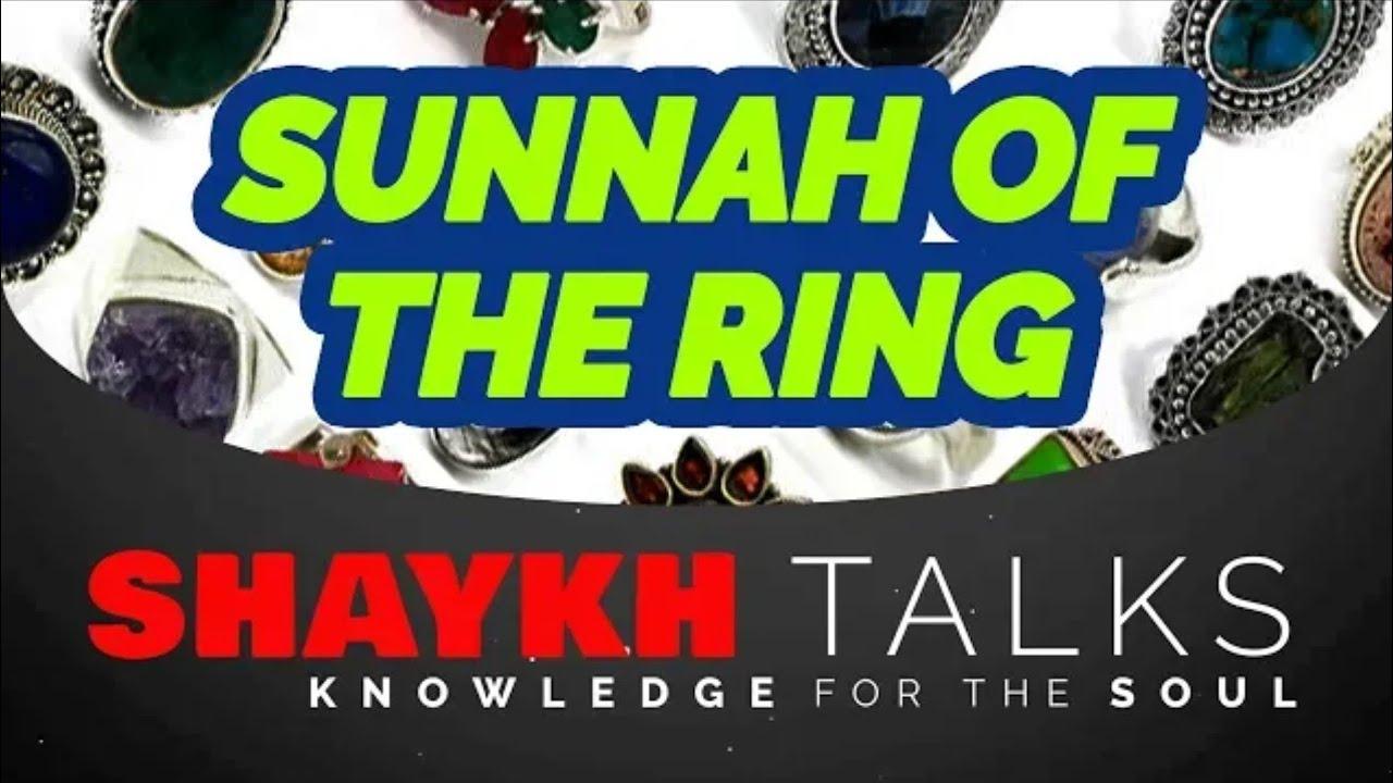 ShaykhTalks #17 - Sunnah of The Ring