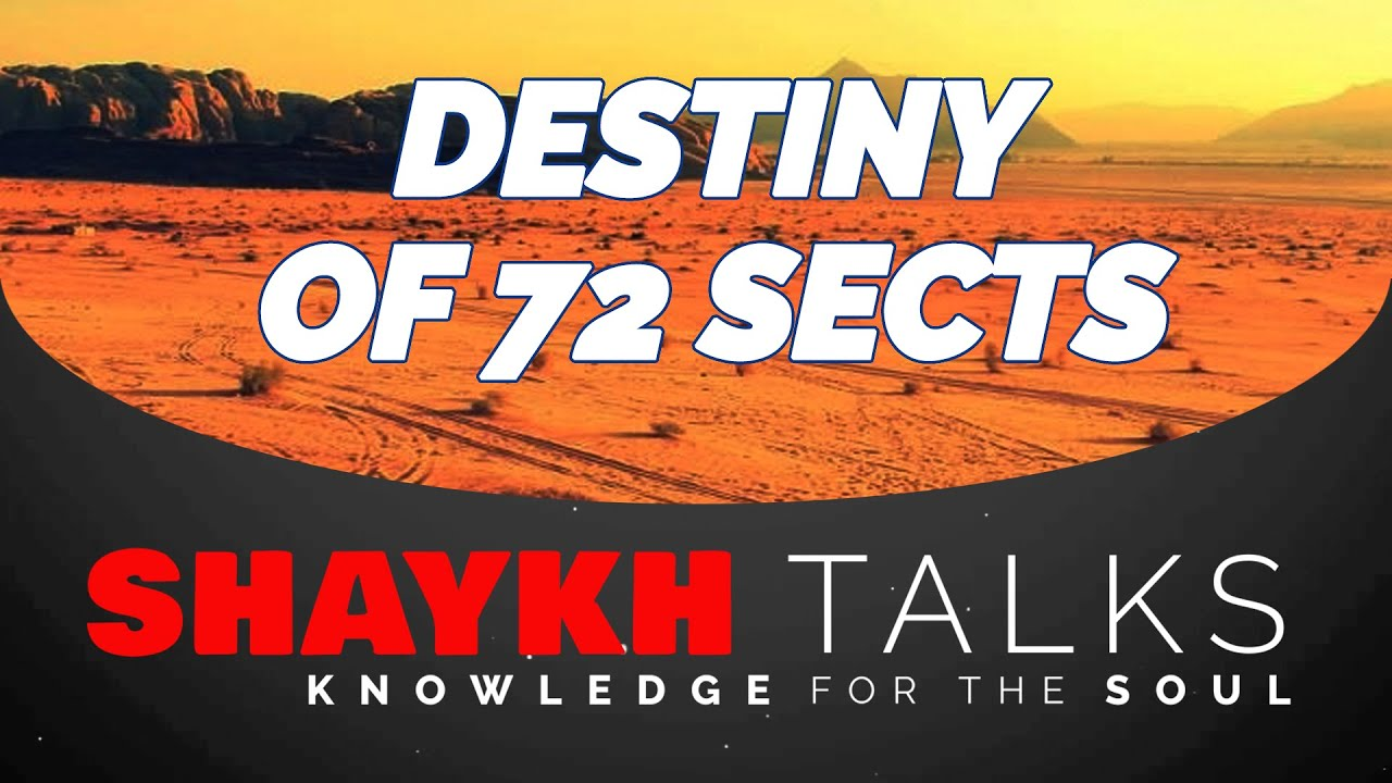 ShaykhTalks #26 - Reality of the 72 Sects and 72 Martyrs of Karbala