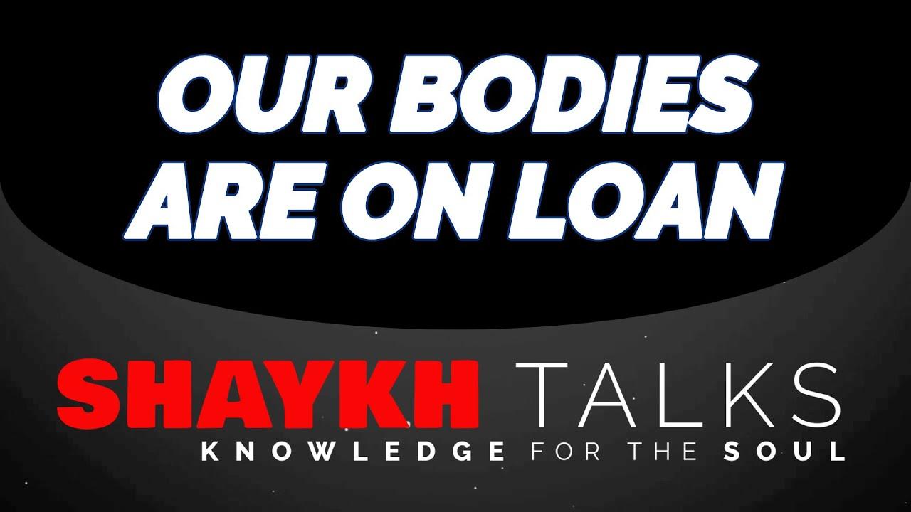 ShaykhTalks #38 - Our Body is Like a Rental Car